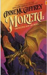 Anne McCaffrey's Moreta Dragonlady of Pern