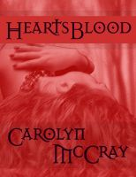 HeartsBlood by Carolyn McCray
