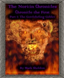 The Gotterhrling Goblet by Mark Sheldon Book 2 in The Noricin Chronicles