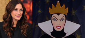 What do Julia Roberts and the evil queen in Snow White have in common?